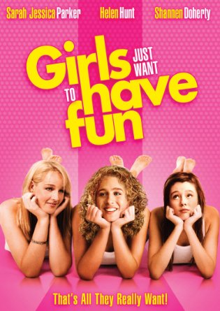 GIRLS JUST WANT TOHAVE FUN