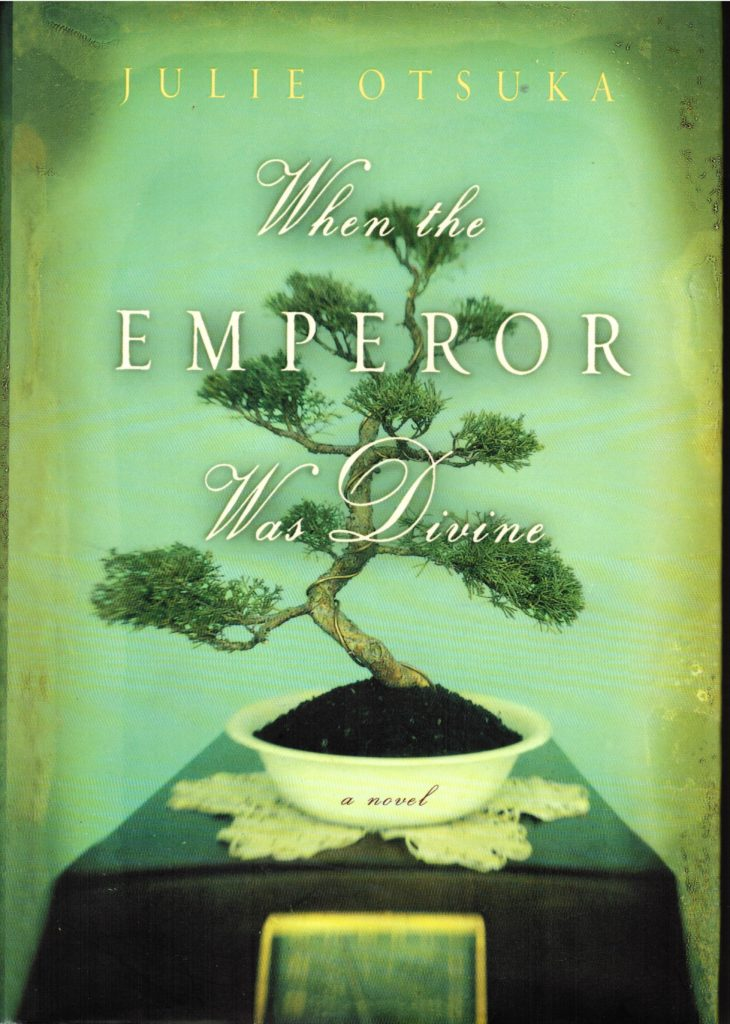 must read books before you die - WHEN THE EMPEROR WAS DIVINE (Julie Otsuka)