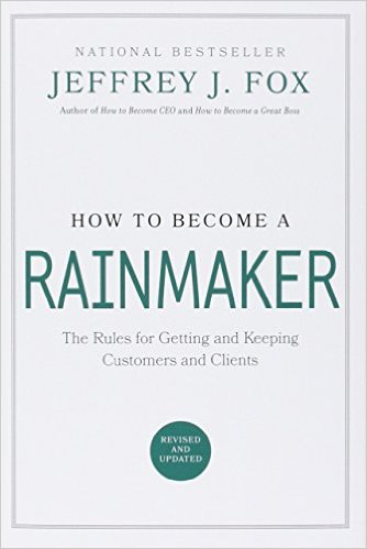 HOW TO BECOME A RAINMAKER (Jeffrey J. Fox)