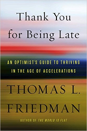 THANK YOU FOR BEING LATE (Thomas Friedman)