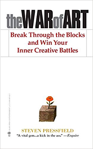 THE WAR OF ART: BREAK THROUGH THE BLOCKS AND WIN YOUR INNER CREATIVE BATTLES (Steven Pressfield)