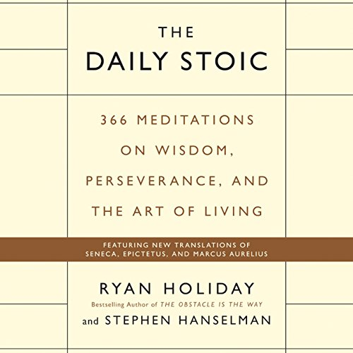 THE DAILY STOIC (Ryan Holiday & Stephen Hanselman)