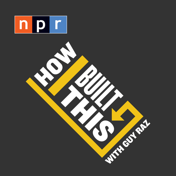 HOW I BUILT THIS / GUY RAZ